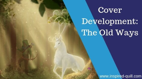 A blog feature image showing a close up of the stag and archer on 'The Old Ways' cover and the title 'Cover Development: The Old Ways' over the top