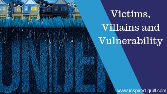 A blog feature image showing a close-up of the Underneath book cover with the title 'Victims, Villains and Vulnerability' over the top