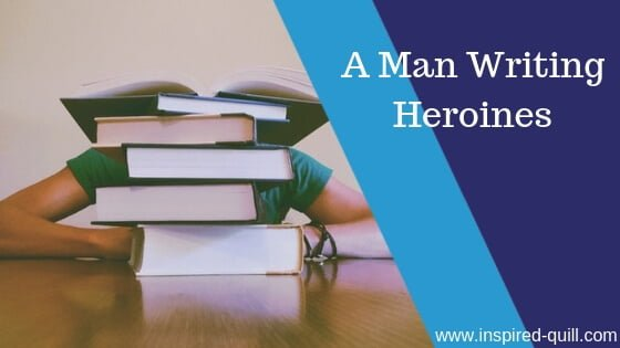 A blog feature image showing a person behind a stack of books with the title 'A Man Writing Heroines' over the top