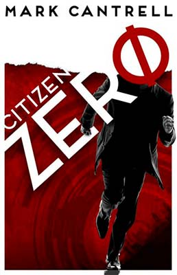 Dystopian book cover for Citizen Zero (by Mark Cantrell)