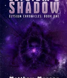 Sci fi book cover for Elysium's Shadow (by Matthew Munson)