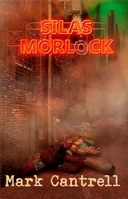 Dystopian book cover for Silas Morlock (by Mark Cantrell)
