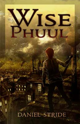 A steampunk fantasy book cover for Wise Phuul (by Daniel Stride)