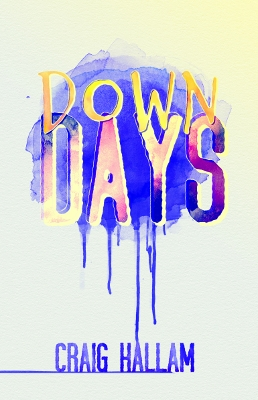 Non-fiction (mental health) book cover for Down Days (by Craig Hallam)