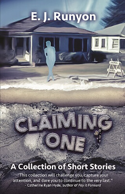 Literary short story collection book cover for Claiming One (by E.J. Runyon)