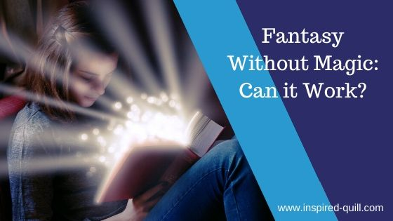 A blog feature image showing a a young girl with a magical book with the title 'Fantasy Without Magic: Can it work?' over the top