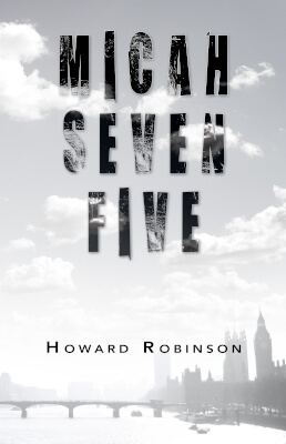 London crime novel book cover for Micah Seven Five (by Howard Robinson)