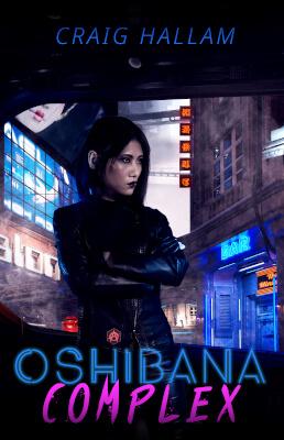Cyberpunk sci-fi cover for Oshibana Complex (by Craig Hallam)