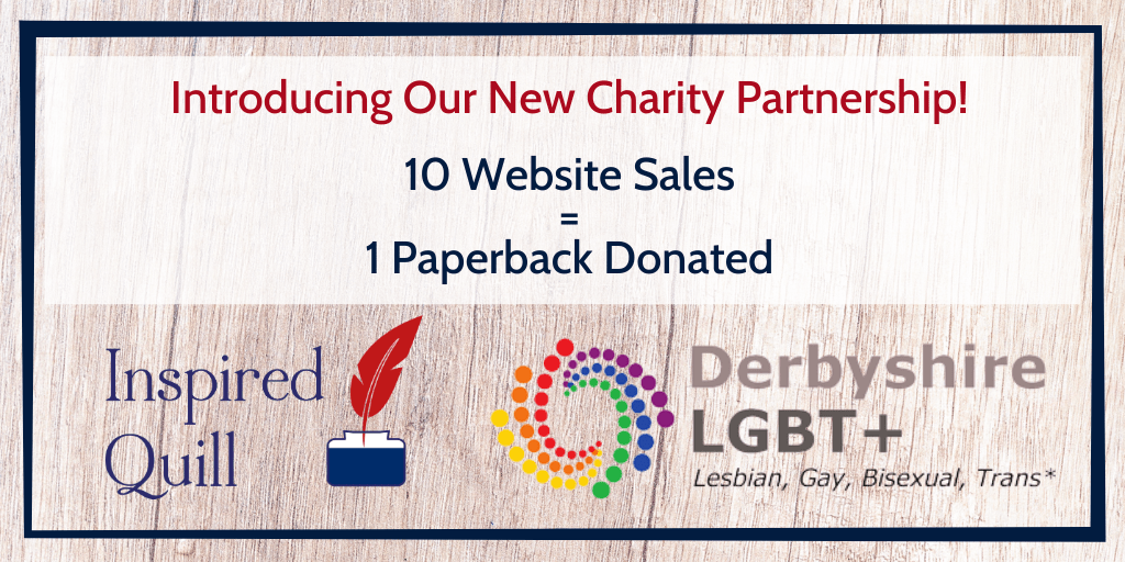 """Inspired Quill and Derbyshire LGBT+ logos on a wood-style background with the text 'Introducing Our New Charity Partnership: 10 Websites Sales Equals 1 Paperback Donation"""" written over it"""