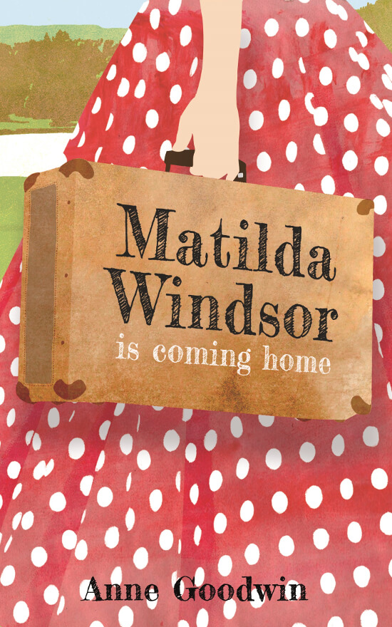 Literary fiction book cover for Matilda Windsor Is Coming Home (by Anne Goodwin)