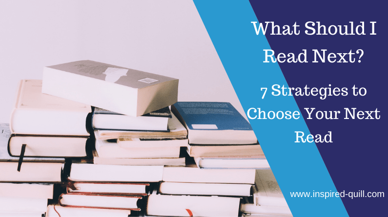 """A pile of books and the text """"What Should I Read Next? 7 Strategies to Choose Your Next Read"""""""